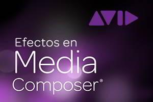 Efectos en Avid Media Composer