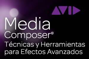 Técnicas y Herramientas para Efectos Avanzados en Avid Media Composer