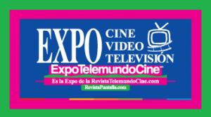 La Expo Cine, Video Televisión, Ciudad Pantalla